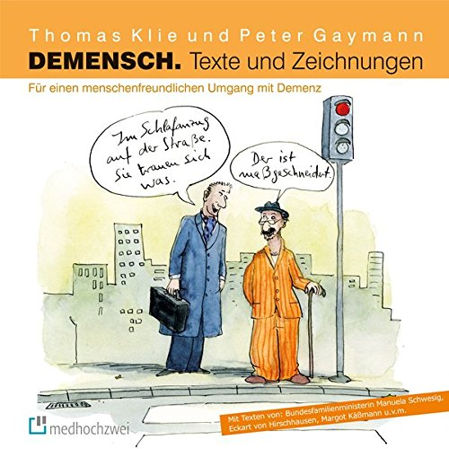 Demensch. Texte und Zeichnungen.: Für einen menschenfreundlichen Umgang mit Demenz.
