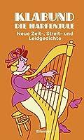 Die Harfenjule: Neue Zeit-, Streit- und Leidgedichte