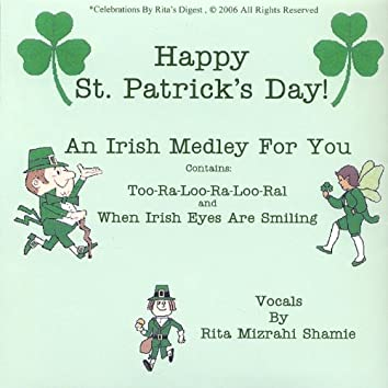 Happy St. Patrick's Day . a Medley of Two Songs & a Poem for the Wearing O the Green.