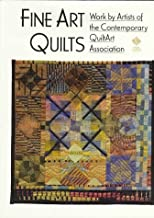 Fine Art Quilts: Works by Artists of the Contemporary Quiltart Association