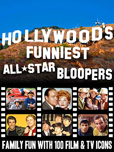 Hollywood's Funniest All-Star Bloopers - Family Fun With 100 Film & TV Icons