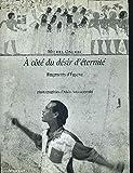 A COTE DU DESIR D'ETERNITE. Fragments d'Egypte