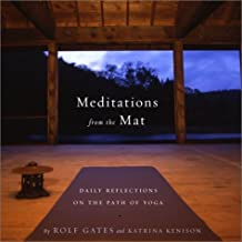 Meditations from the Mat: A Daily Guide for the Practice of Yoga by Rolf Gates (2003) Paperback