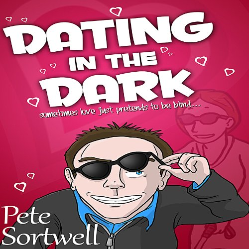 Dating in the Dark audiobook cover art