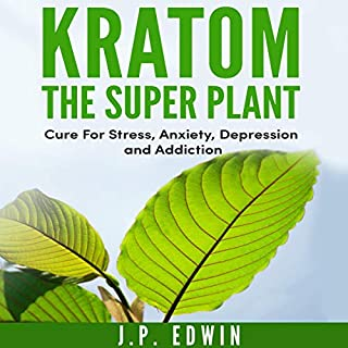 Kratom: The Super Plant audiobook cover art