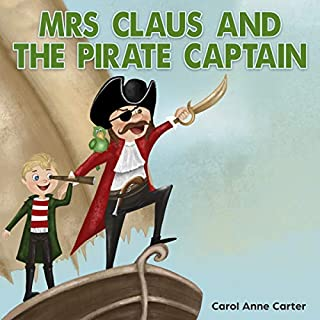 Mrs Claus and the Pirate Captain: A Children's Christmas Adventure Story About Santa and His Wife audiobook cover art