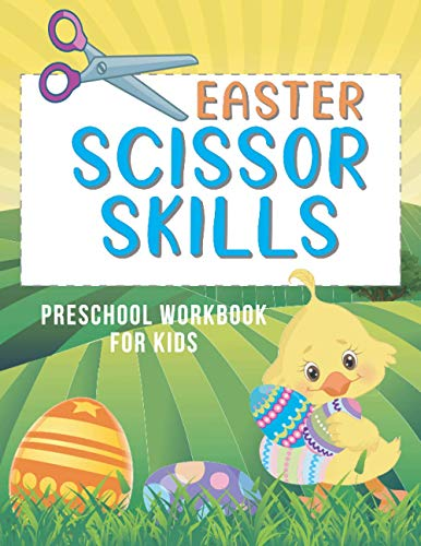Easter Scissor Skills: Cut and Paste Workbooks for Preschool - A Fun Cutting Practice Activity Book for Toddlers and Kids ages 3-5