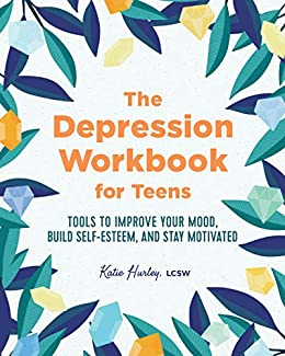 Book's Cover of The Depression Workbook for Teens: Tools to Improve Your Mood, Build Self-Esteem, and Stay Motivated (English Edition) Versión Kindle