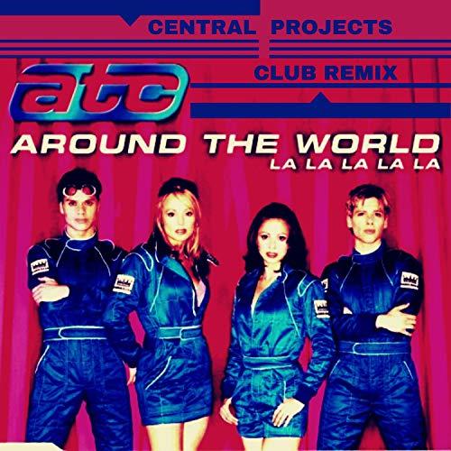 ATC (Around The World la la la la la) (Central Projects Club Remix)