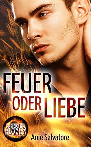 Feuer oder Liebe: Behind The Flames 1