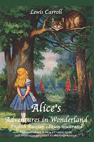 Alice's Adventures in Wonderland (English Russian edition illustrated): ??????????? ????? ? ?????? ????? (?????-??????? ???????? ????????????????)