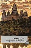 Un pélerin d'Angkor - Nouvelles éditions de l'Aube - 03/06/2010