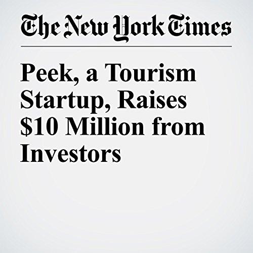 Peek, a Tourism Startup, Raises $10 Million from Investors cover art