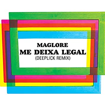 Me Deixa Legal (Deeplick Remix)