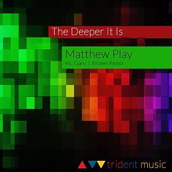 The Deeper It Is
