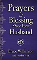 Prayers of Blessings over Your Husband (Freedom Prayers)