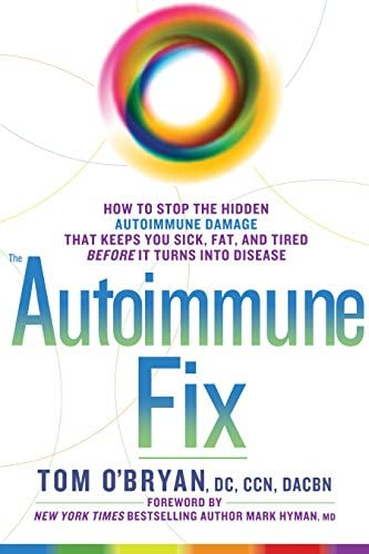 The Autoimmune Fix How to Stop the Hidden Autoimmune Damage That Keeps You Sick Fat and Tired product image