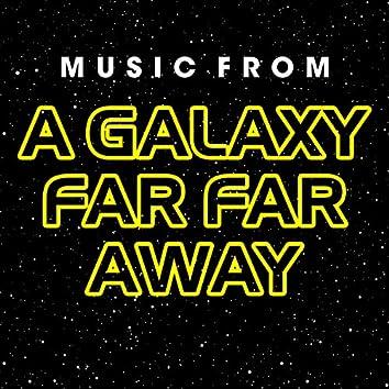 Music from a Galaxy Far Far Away
