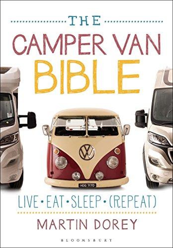The Camper Van Bible: Live, Eat, Sleep (Repeat) by [Martin Dorey]