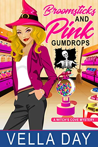 Broomsticks and Pink Gumdrops: A Paranormal Cozy Mystery (A Witch's Cove Mystery Book 12) by [Vella Day]