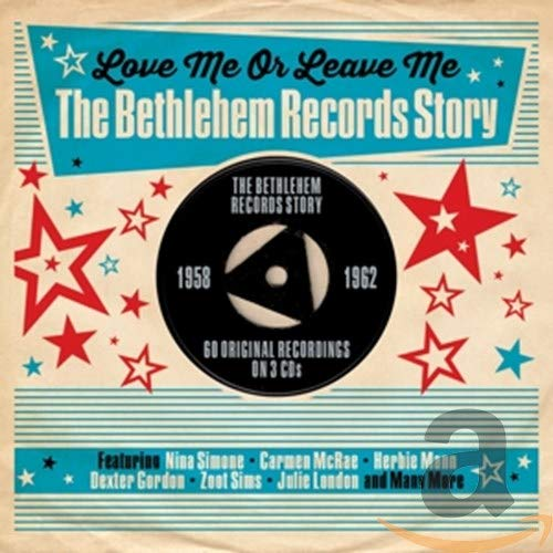 Love Me Or Leave Me: The Bethlehem Records Story: 1958-1962