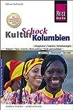 Reise Know-How KulturSchock Kolumbien: Alltagskultur, Traditionen, Verhaltensregeln, ... - Oliver Schmidt
