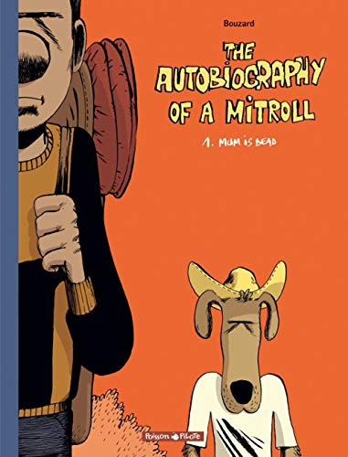 Autobiography of a Mitroll (The) - tome 1 - Mum is dead