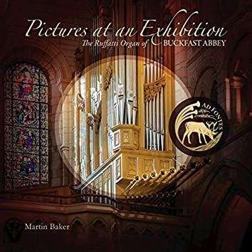 Pictures at an Exhibition: The Ruffatti Organ of Buckfast Abbey
