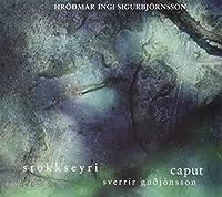 Stokkseyri / Septett by SVERRIR / CAPUT CHAMBER ORCHESTRA GUDJONNSON (2001-02-27)