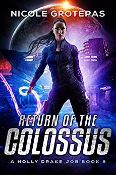 Return of the Colossus: A Steampunk Space Fantasy Adventure (Holly Drake Jobs Book 8) by [Nicole  Grotepas]