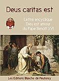 Deus Caritas est - Dieu est amour: Encyclique du pape Benoît XVI (French Edition)