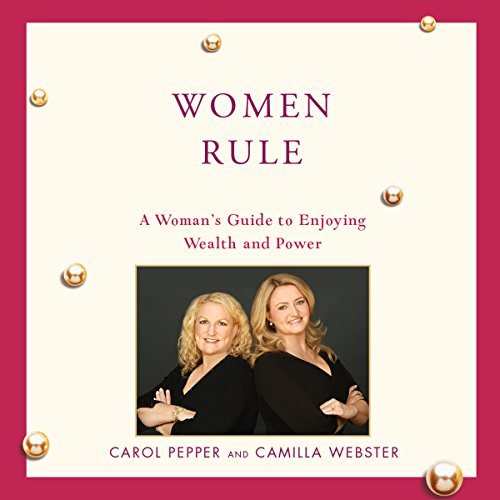 Women Rule                   By:                                                                                                                                 Carol Pepper,                                                                                        Camilla Webster                               Narrated by:                                                                                                                                 Carol Pepper,                                                                                        Camilla Webster                      Length: 1 hr and 52 mins     1 rating     Overall 1.0