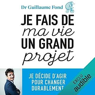 Je fais de ma vie un grand projet                   De :                                                                                                                                 Guillaume Fond                               Lu par :                                                                                                                                 Marie-Christine Letort                      Durée : 6 h et 11 min     8 notations     Global 3,6