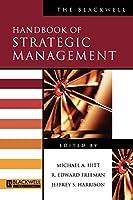 The Blackwell Handbook of Strategic Management (Blackwell Handbooks in Management)