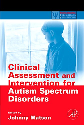 Clinical Assessment and Intervention for Autism Spectrum Disorders (Practical Resources for the Mental Health Profession