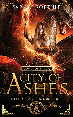 Dawn of Magic: City of Ashes (The Tree of Ages Series, Band 8)