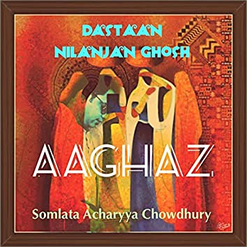 Aaghaz (feat. Somlata Acharyya Chowdhury)