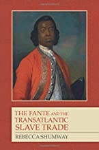 The Fante and the Transatlantic Slave Trade (Rochester Studies in African History and the Diaspora)