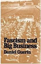 [(Fascism and Big Business * * )] [Author: Daniel Guerin] [Jun-2001]