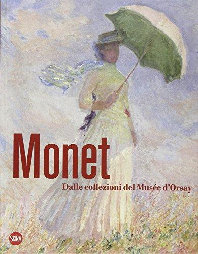 Monet. Dalle collezioni del Musée d'Orsay e dell'Orangerie. Ediz. illustrata