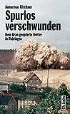 Spurlos verschwunden. Dörfer in Thüringen - Opfer des Uranabbaus (2., aktualisierte Auflage 2017!)