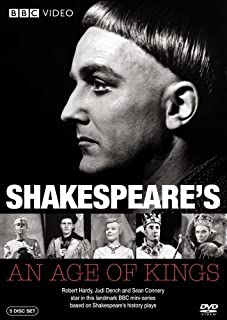 Shakespeare's An Age of Kings: (Richard II / Henry IV / Henry V / Henry VI / Richard III)