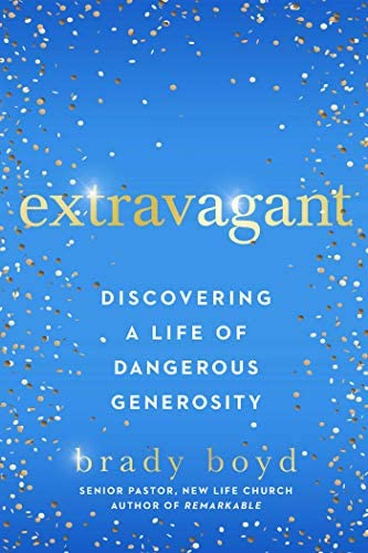 Extravagant Discovering a Life of Dangerous Generosity product image