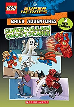 Super-Villain Ghost Scare! (LEGO DC Comics Super Heroes: Brick Adventures) (LEGO DC Super Heroes Book 2) by [Liz Marsham]