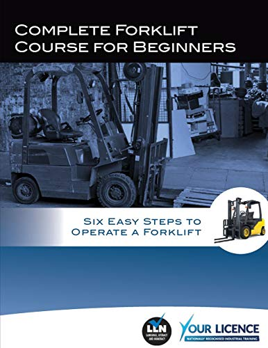 Complete Forklift Course for Beginners: Six Easy Steps to Operate a Forklift