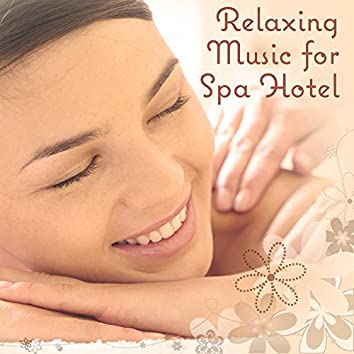 Relaxing Music for Spa Hotel – Chilled Moments, Relaxing Time, Spa & Wellness, Soothing Sounds