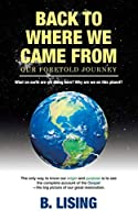 Back to Where We Came from: Our Foretold Journey