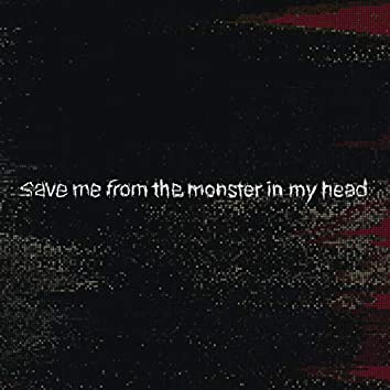 save me from the monster in my head