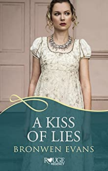 A Kiss of Lies: A Rouge Regency Romance: (Disgraced Lords #1) by [Bronwen Evans]