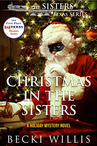 Christmas in The Sisters: A Holiday Mystery Novel (The Sisters, Texas Mystery Series Book 6) by [Becki Willis]